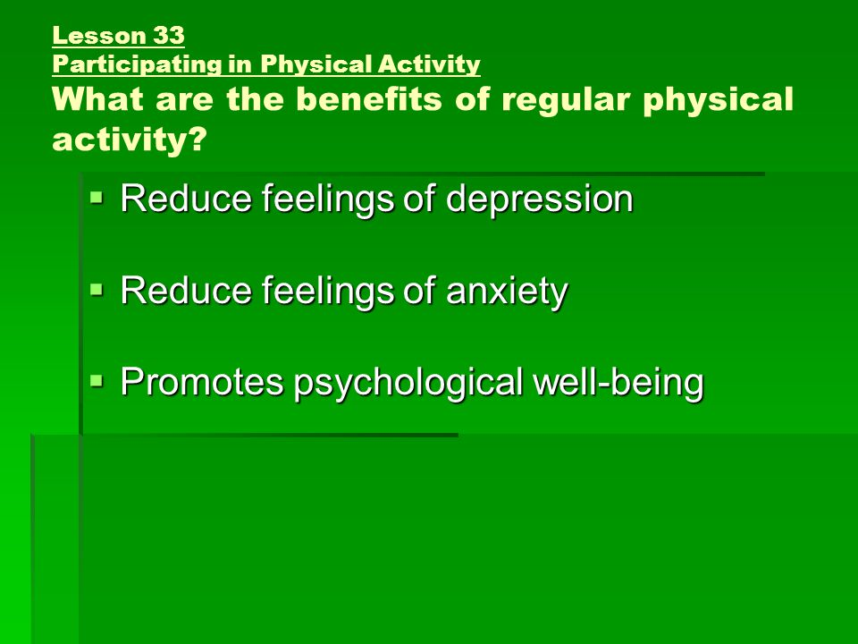 Lesson 33 Participating in Physical Activity What are the benefits of regular physical activity.