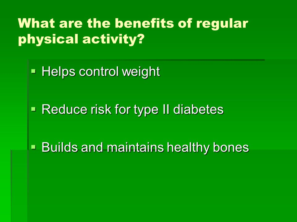 What are the benefits of regular physical activity.