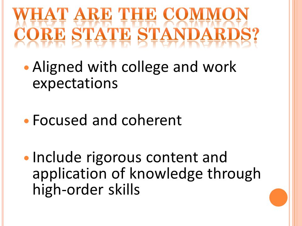 Build upon strengths and lessons of current state standards Internationally benchmarked so that all students are prepared to succeed in our global economy and society Based on evidence and research State led – coordinated by NGA Center and CCSSO