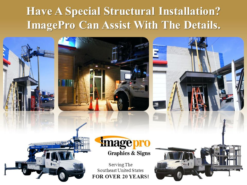 Serving The Southeast United States FOR OVER 20 YEARS ! ImagePro Works Closely With Many Franchise Marketing Departments And Agencies.