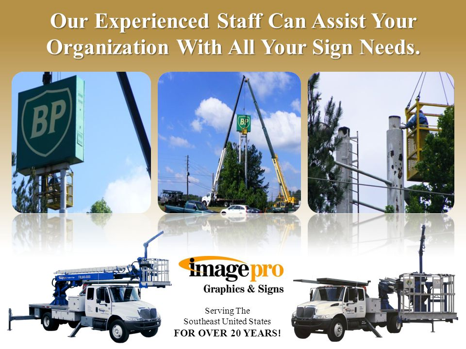Serving The Southeast United States FOR OVER 20 YEARS ! Let Us Become Your Signage Partner.