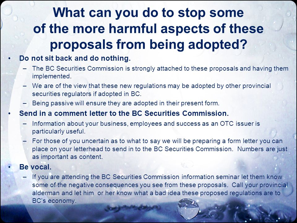 What can you do to stop some of the more harmful aspects of these proposals from being adopted.