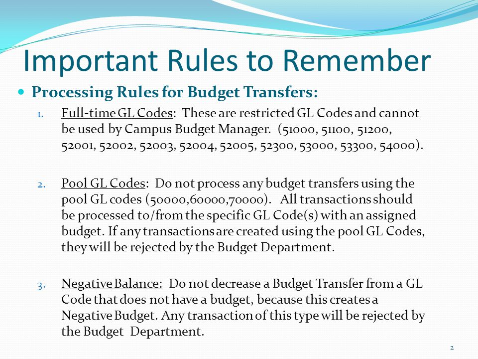 Types of Budget Transfers (FUND 1) Knowing the difference between each BT type: TP-REALL – Temporary Reallocation (same GL Code group) PM-REALL – Permanent Reallocation (the funds are permanently moved and carried forward over to the next fiscal year).