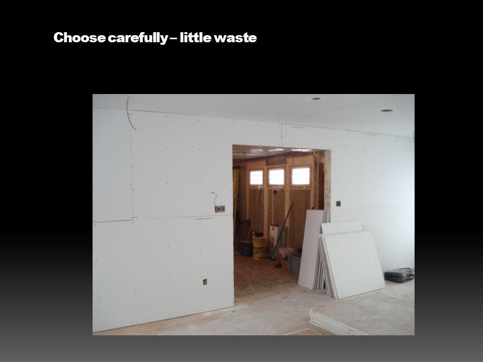 Choose carefully – little waste