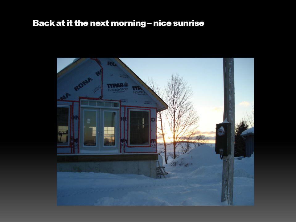 Back at it the next morning – nice sunrise