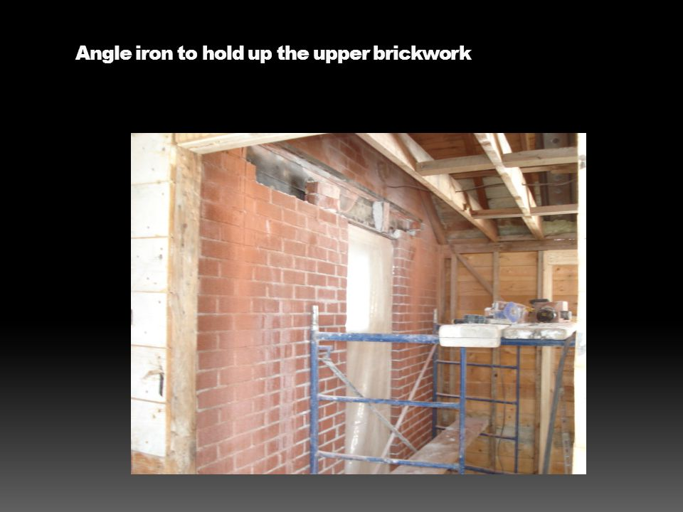 Angle iron to hold up the upper brickwork