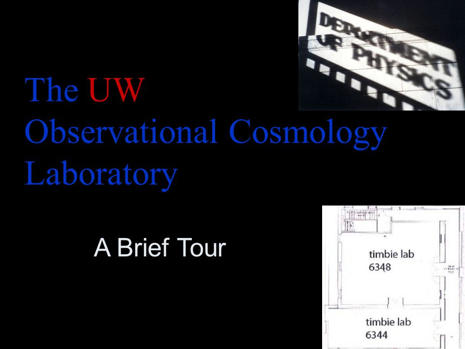 The UW Observational Cosmology Laboratory A Brief Tour