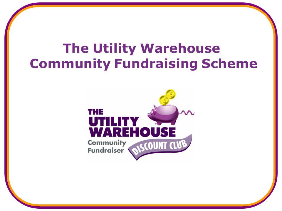 The Utility Warehouse Community Fundraising Scheme
