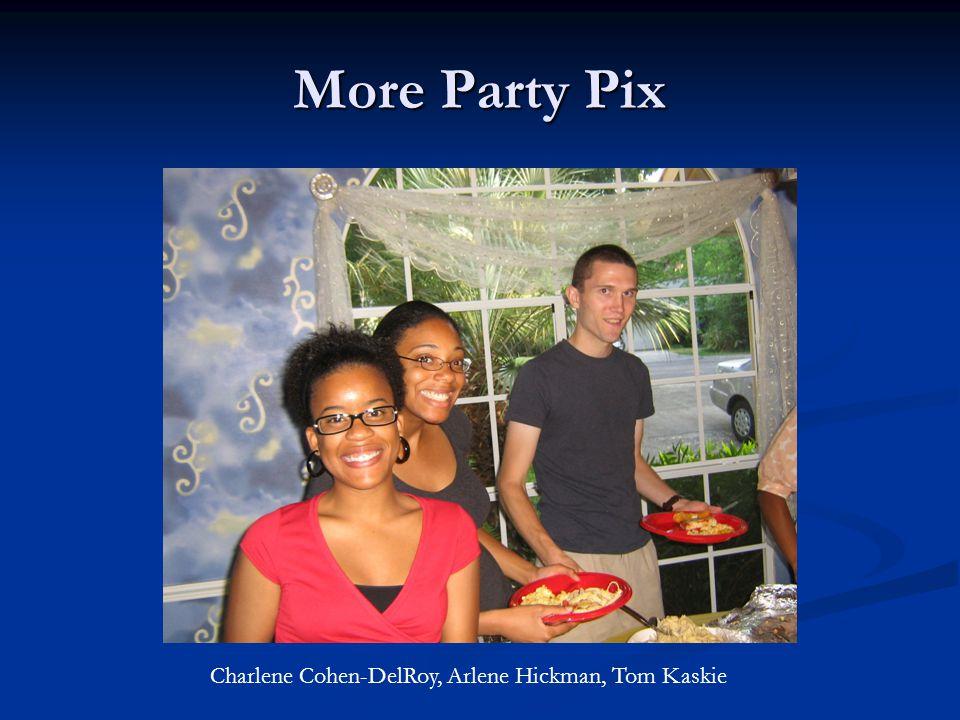 More Party Pix Kyle Fs boyfriend Kyle, Michelle Babbs husband, Kyle Fahshold