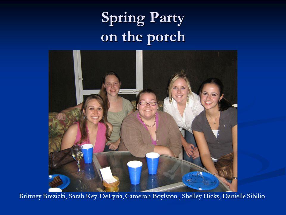 Spring Party Dan Key-DeLyria, Sarah Key-DeLyria, Guest, Shelley Hicks, Cameron Boylston