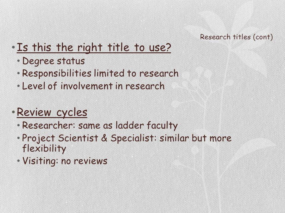 Research titles (cont) Is this the right title to use.