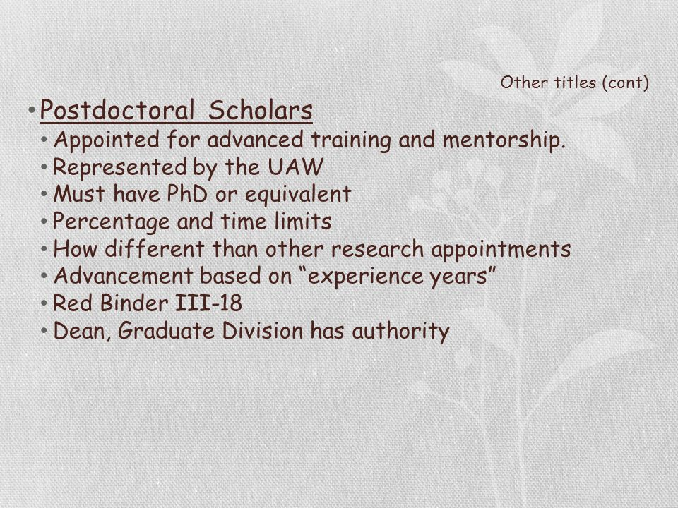 Other titles (cont) Postdoctoral Scholars Appointed for advanced training and mentorship.