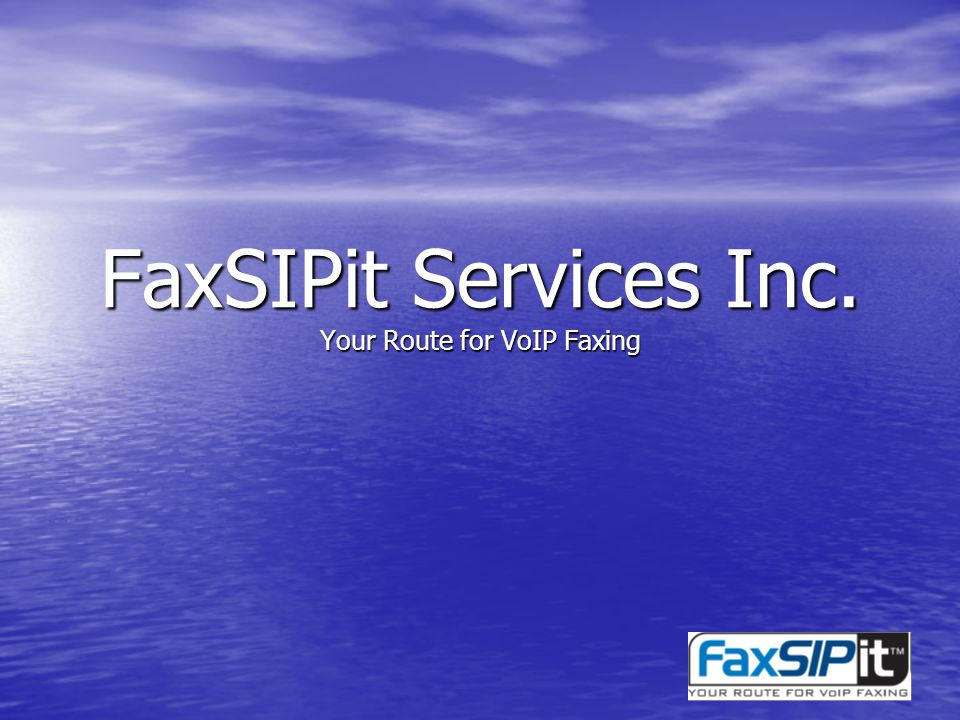 FaxSIPit Services Inc. Your Route for VoIP Faxing