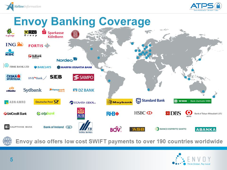 5 Envoy also offers low cost SWIFT payments to over 190 countries worldwide Envoy Banking Coverage