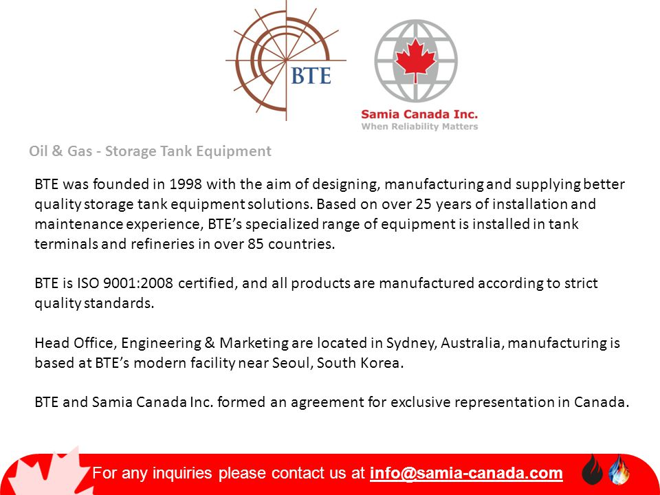 Oil & Gas - Storage Tank Equipment BTE was founded in 1998 with the aim of designing, manufacturing and supplying better quality storage tank equipmen