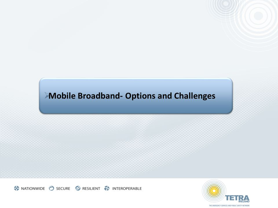 Mobile Broadband- Options and Challenges
