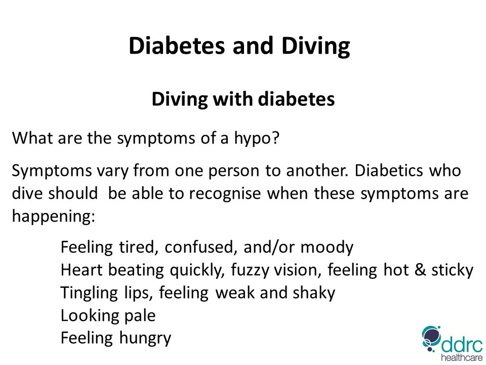 Diabetes and Diving Diving with diabetes What are the symptoms of a hypo.