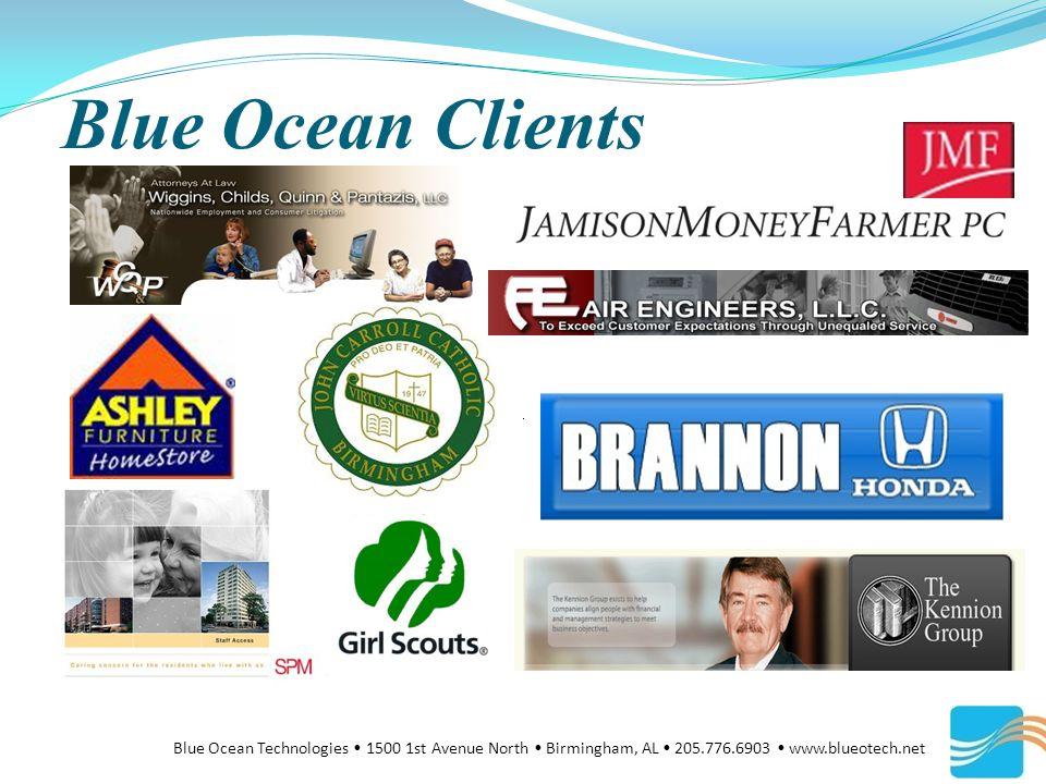 Blue Ocean Clients Blue Ocean Technologies 1500 1st Avenue North Birmingham, AL 205.776.6903 www.blueotech.net