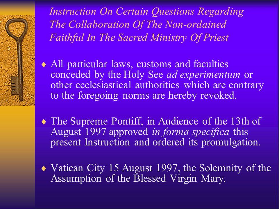 Donum Vitaes Authority: In Forma Communi OR In Forma Specifica.