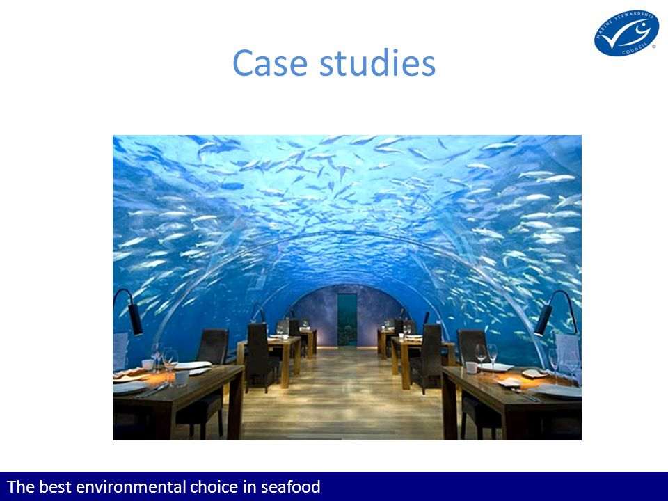 The best environmental choice in seafood Case studies
