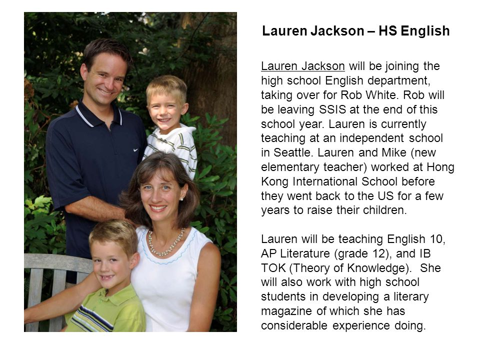 Lauren Jackson will be joining the high school English department, taking over for Rob White.