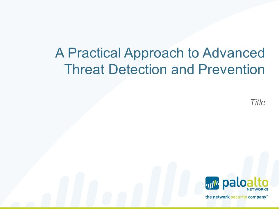 Agenda The Palo Alto Networks approach to threat prevention Zero-day exploit detection with WildFire and PAN-OS 6.0 The rise of mobile malware and attacks on virtualized infrastructure WildFire Appliance (WF-500) sizing and deployment 3 rd party integration with WildFire Passive DNS and DNS sinkholing