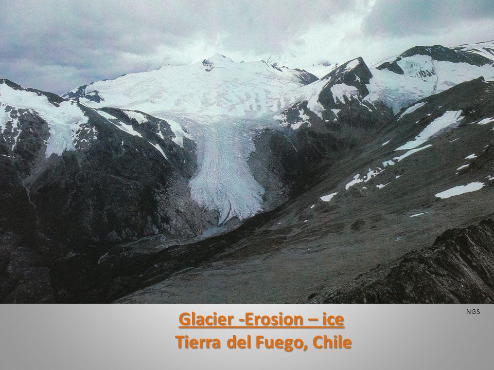 Glacier -Erosion – ice Tierra del Fuego, Chile Tierra del Fuego, Chile NGS