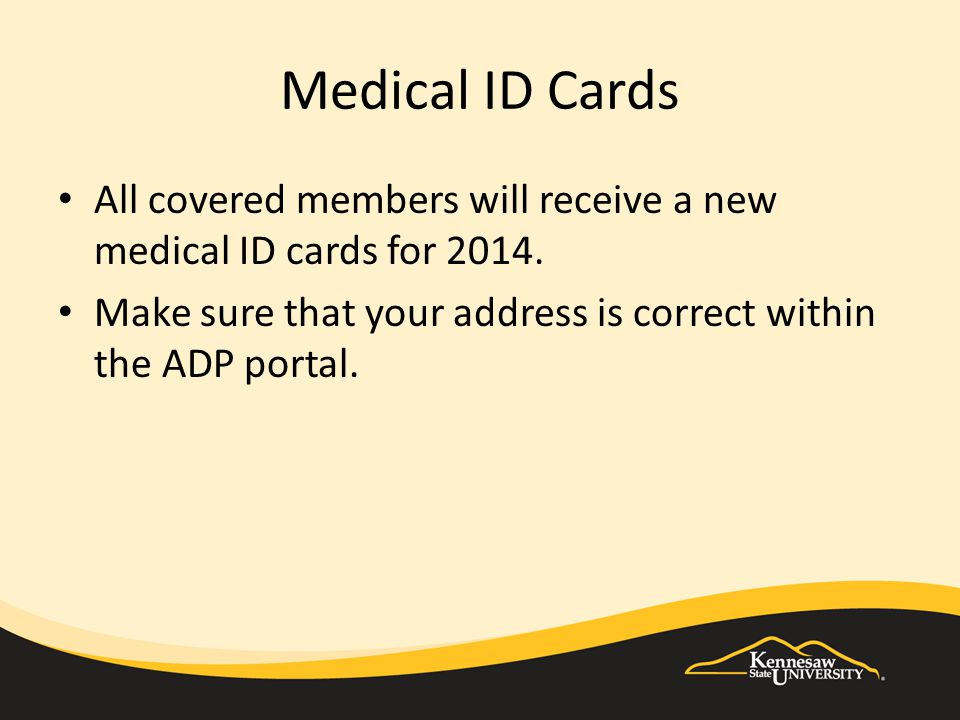 Medical ID Cards All covered members will receive a new medical ID cards for 2014.