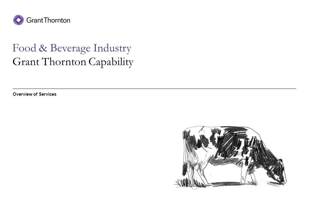 Overview of Services Food & Beverage Industry Grant Thornton Capability