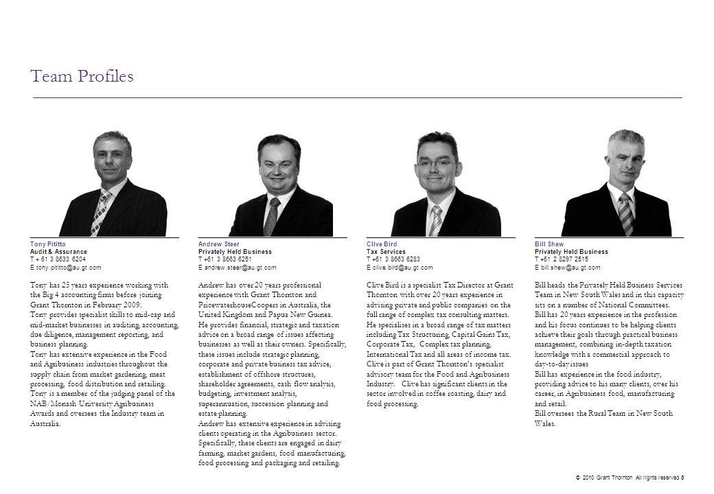 Team Profiles Bill Shew Privately Held Business T +61 2 8297 2515 E bill.shew@au.gt.com Clive Bird Tax Services T +61 3 8663 6283 E clive.bird@au.gt.c