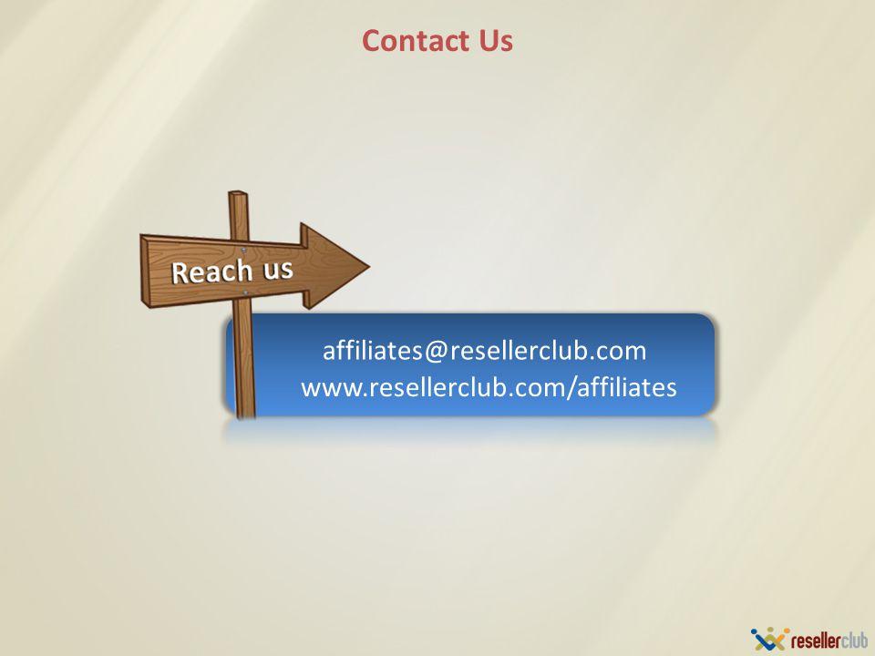 affiliates@resellerclub.com Contact Us www.resellerclub.com/affiliates