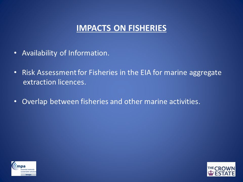 IMPACTS ON FISHERIES Availability of Information.