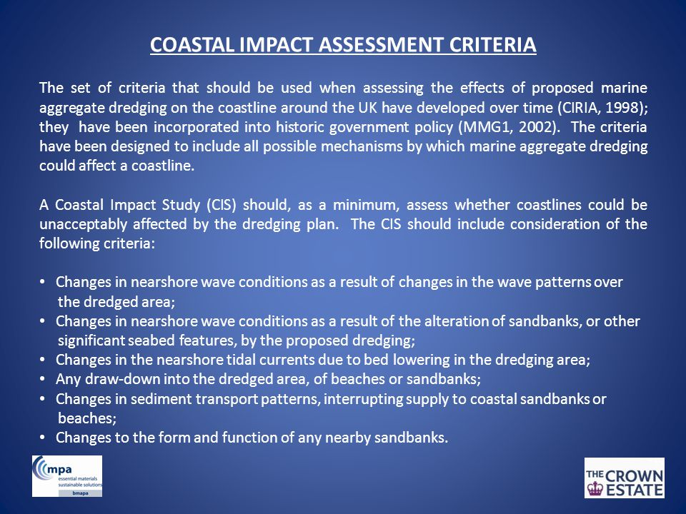 COASTAL IMPACT ASSESSMENT CRITERIA The set of criteria that should be used when assessing the effects of proposed marine aggregate dredging on the coa