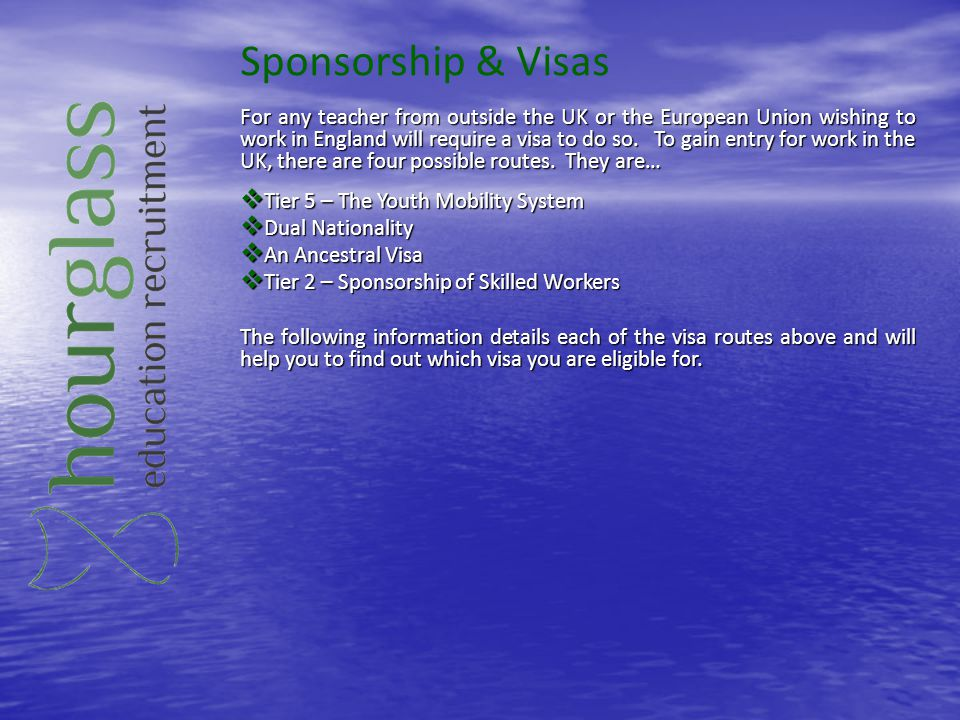 Sponsorship & Visas For any teacher from outside the UK or the European Union wishing to work in England will require a visa to do so. To gain entry f