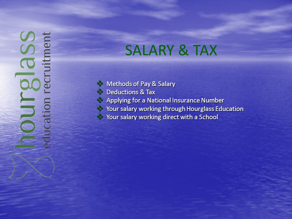 SALARY & TAX Methods of Pay & Salary Methods of Pay & Salary Deductions & Tax Deductions & Tax Applying for a National Insurance Number Applying for a
