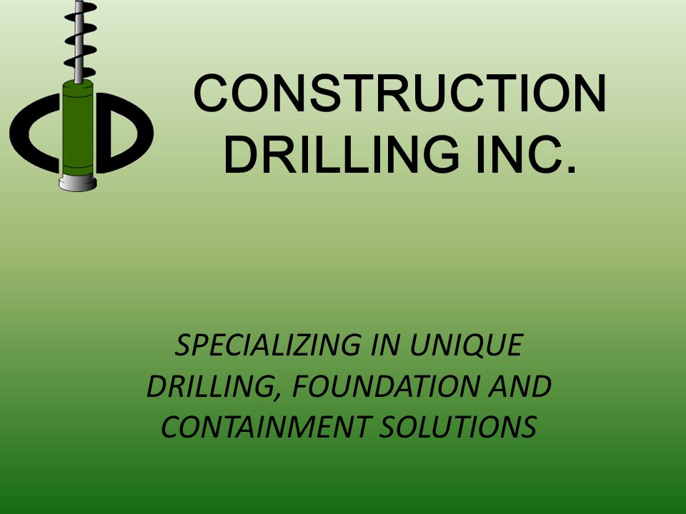 25 YEARS OF EXPERIENCE ROCK AND SOIL DRILLING CUT-OFF/DIAPHRAGM WALLS PASSIVE GROUNDWATER TREATMENT WALLS ACCESS SHAFTS DRILLED SHAFTS OSCILLATOR/ROTATOR DRILLED SHAFTS SECANT PILE WALLS SOLDIER PILE WALLS SHORING WALLS BUILDING AND BRIDGE FOUNDATIONS EXCAVATION SUPPORT SHEET PILES GROUNDWATER EXTRACTION WELLS