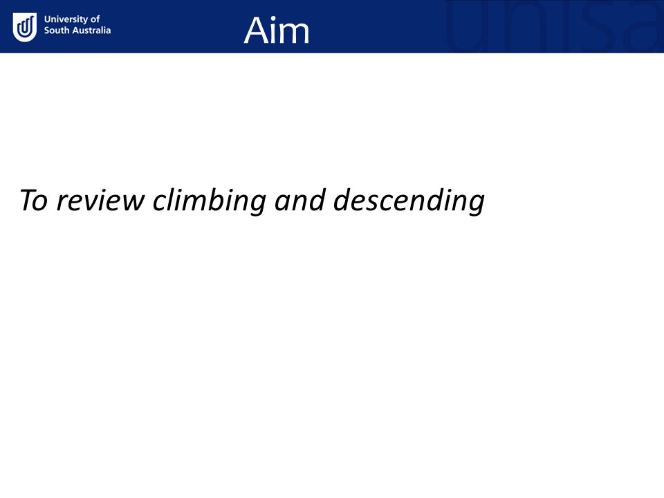 Aim To review climbing and descending