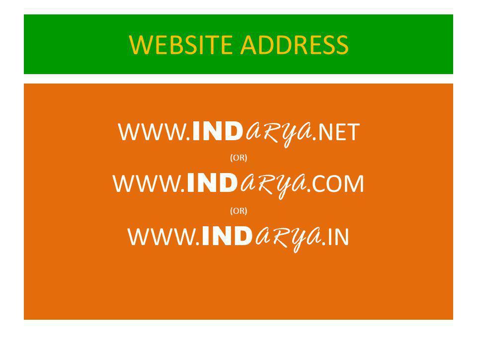 WEBSITE ADDRESS WWW. IND ARYA.NET (OR) WWW. IND ARYA.COM (OR) WWW. IND ARYA.IN