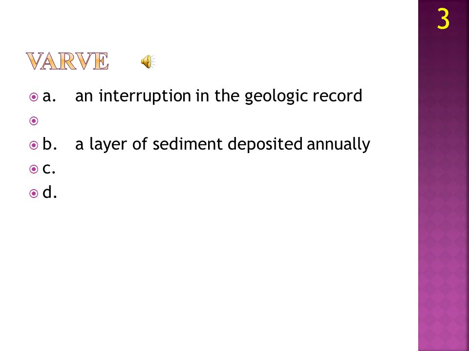 a.sedimentary rock layers are younger than layers below b.a layer of sedimentary rock over an older, eroded layer of rock c. 2