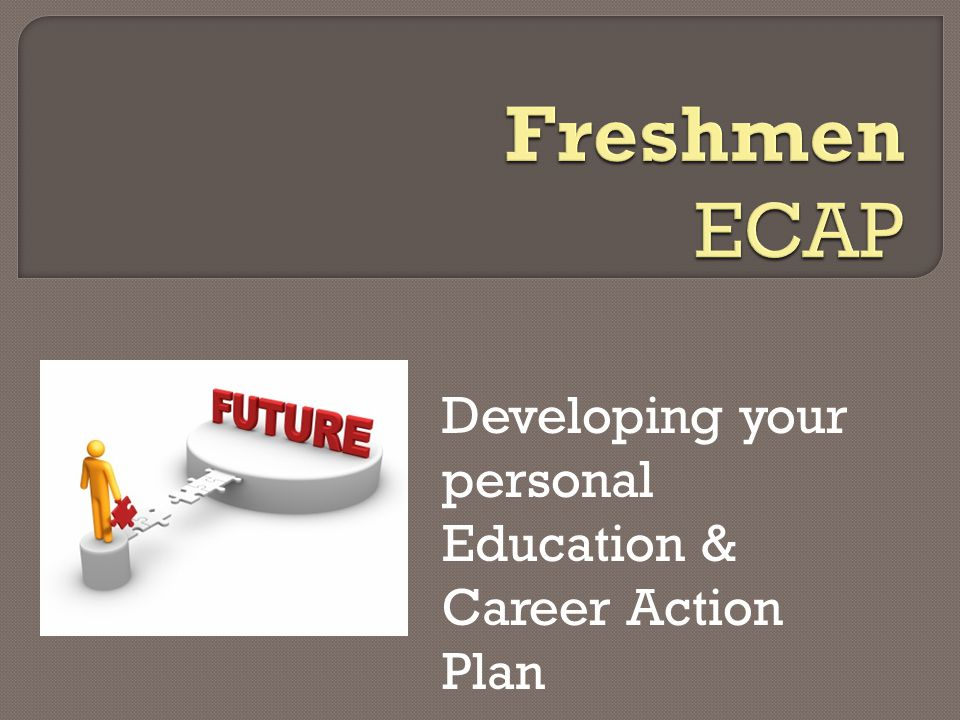 Developing your personal Education & Career Action Plan