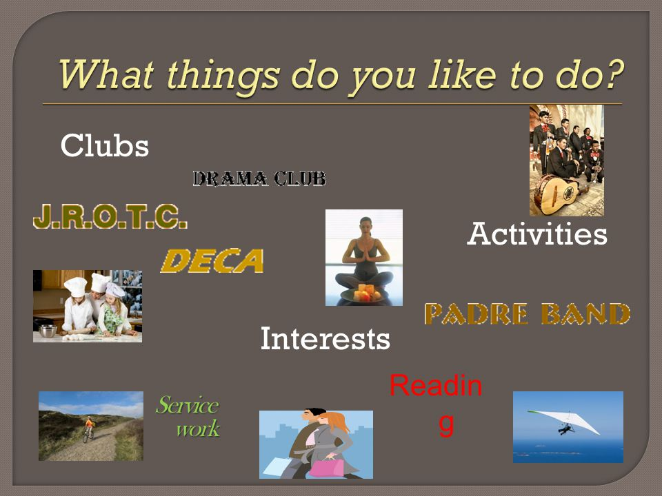Clubs Activities Interests Readin g Service work