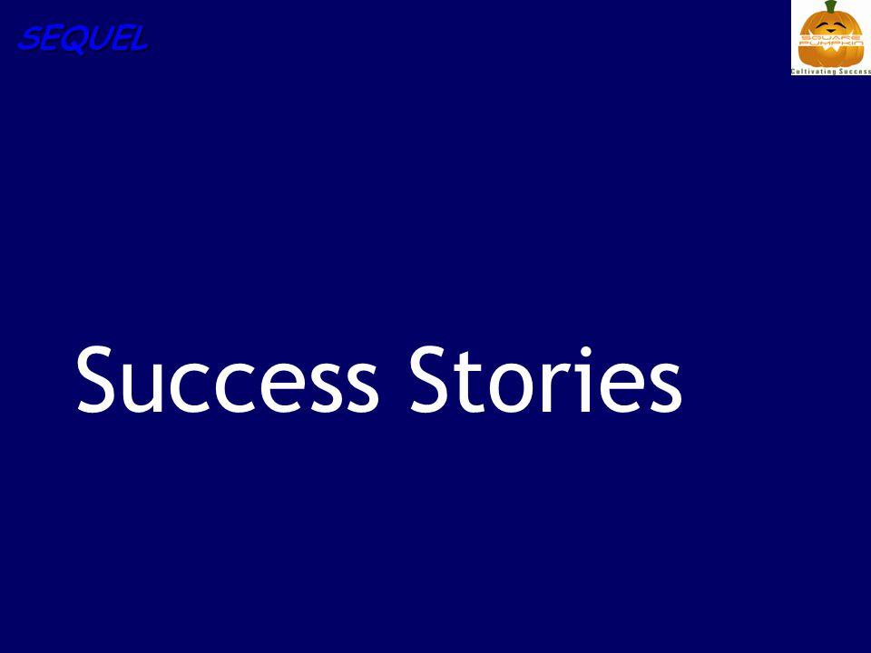 SEQUEL Success Stories