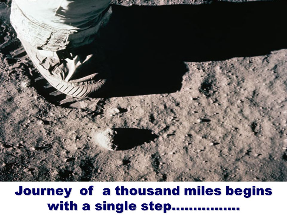 SEQUEL Journey of a thousand miles begins with a single step…………….