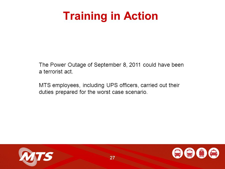 27 Training in Action The Power Outage of September 8, 2011 could have been a terrorist act.