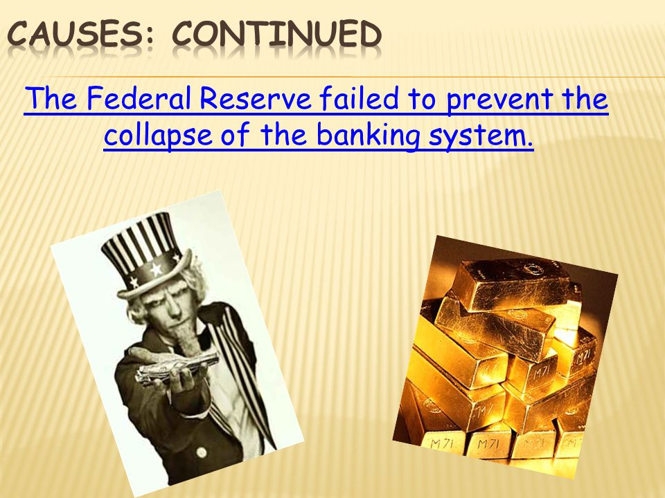 The Federal Reserve failed to prevent the collapse of the banking system.