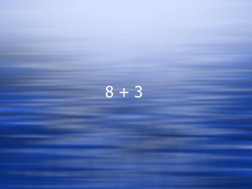 8 + 3