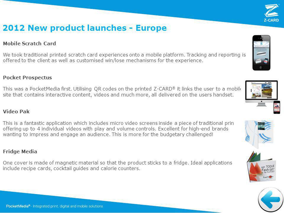 2012 New product launches - Europe Mobile Scratch Card We took traditional printed scratch card experiences onto a mobile platform.