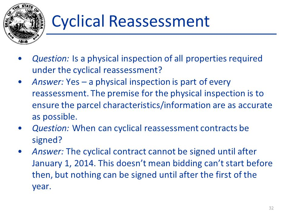 Cyclical Reassessment Question: Is a physical inspection of all properties required under the cyclical reassessment? Answer: Yes – a physical inspecti