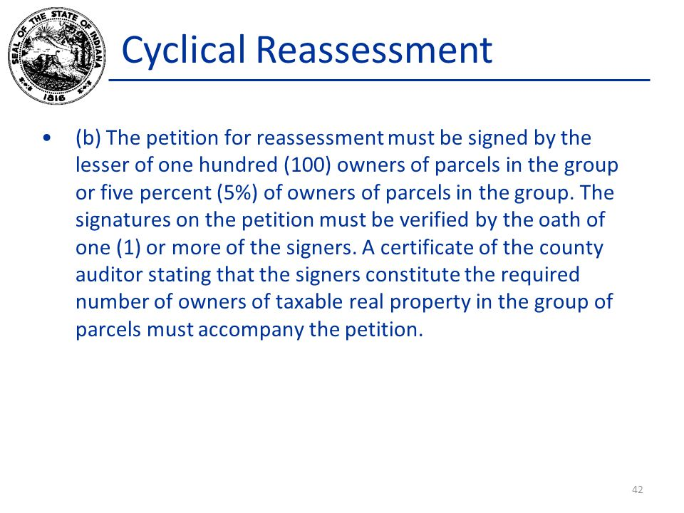 Cyclical Reassessment (b) The petition for reassessment must be signed by the lesser of one hundred (100) owners of parcels in the group or five perce