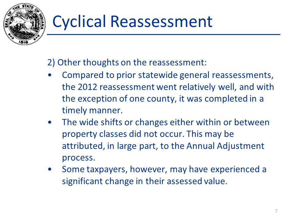 Cyclical Reassessment 2) Other thoughts on the reassessment: Compared to prior statewide general reassessments, the 2012 reassessment went relatively